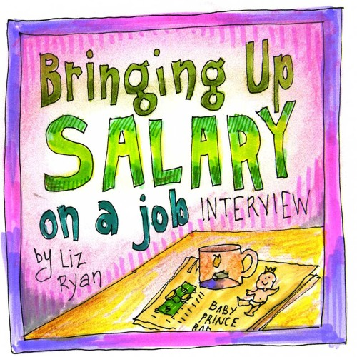 Human Workplace Podcast with Liz Ryan: How to Bring Up Salary on a Job Interview