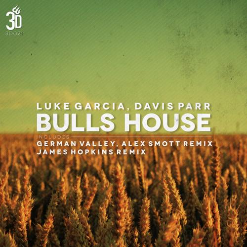 Luke Garcia, Davis Parr - Bulls House (German Valley & Alex Smott Remix)