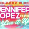 Jennifer Lopez - Live It Up (Dj Cracky D Party Starter Hype Intro Dutch Mashup)