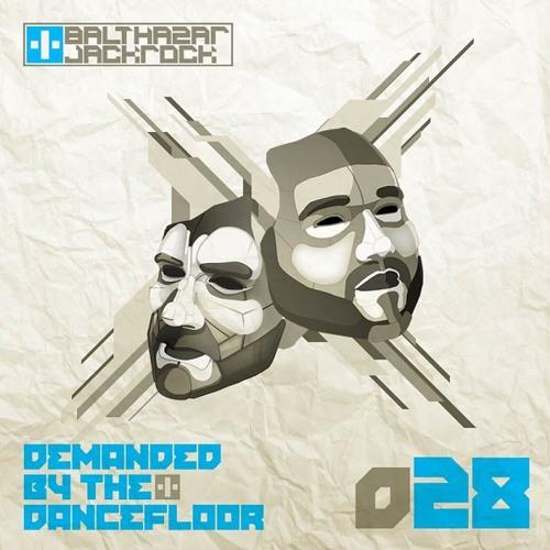 Demanded By The Dancefloor 028 with Balthazar & JackRock (Versus - The Album Mix)