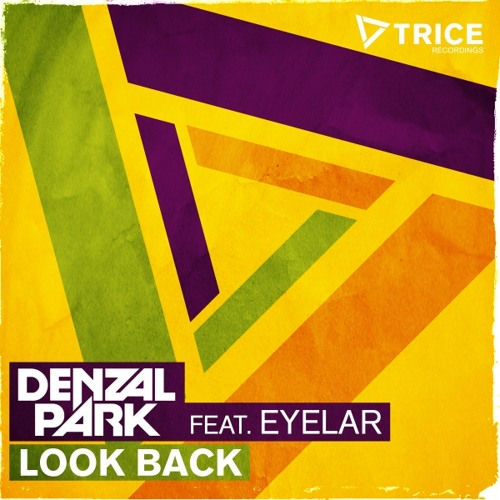 Denzal Park feat. Eyelar - Look Back