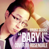 """BABY I"" - ARIANA GRANDE COVER (@Rosendale)"
