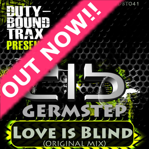 Germstep - Love is Blind (Original Mix) Out Now!