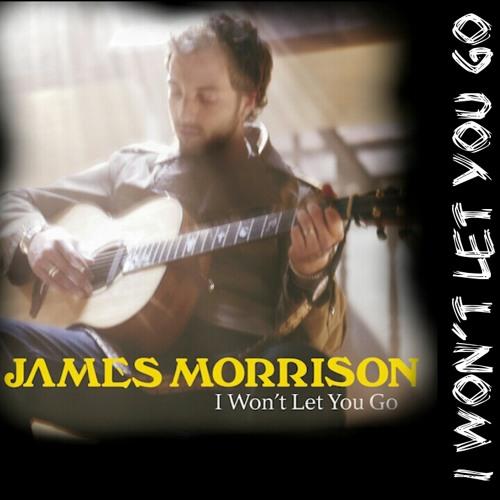 I Won't Let You Go (James Morrison cover)