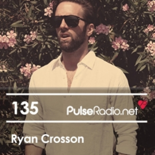 Ryan Crosson - Pulse Radio Podcast (Pulse135 )