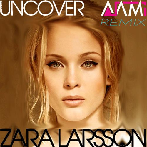 Zara Larsson Uncover Ajami Remix Free Download By Ajamiprod