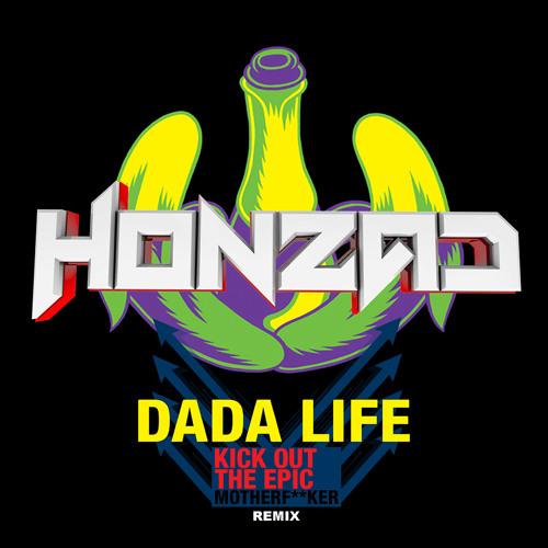 Dada Life - Kick Out The Epic Motherf**ker (honzad remix)