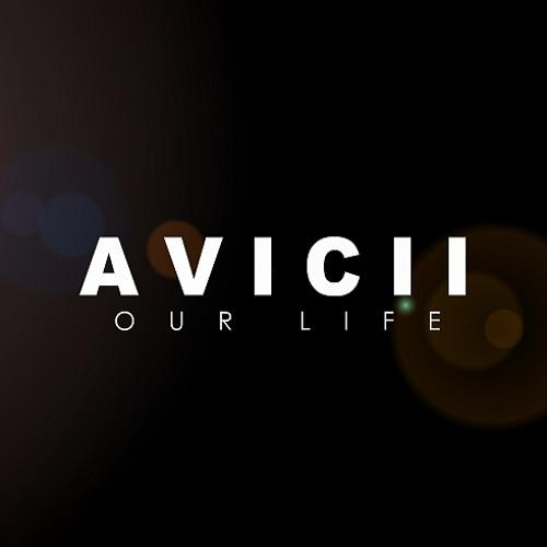 Avicii - Our Life (Original Mix)[FREE DOWNLOAD]