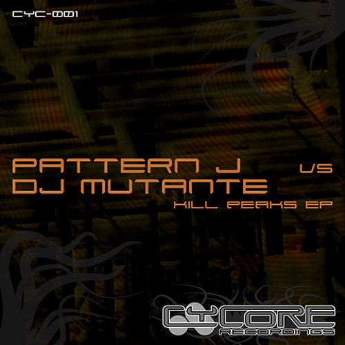 Re:Fusion PROMOCLIP > Pattern J vs DJ Mutante - Kill Peaks EP (Cycore Recordings cyc-001)