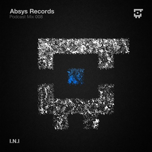 Absys Records Podcast Mix 008 by INI