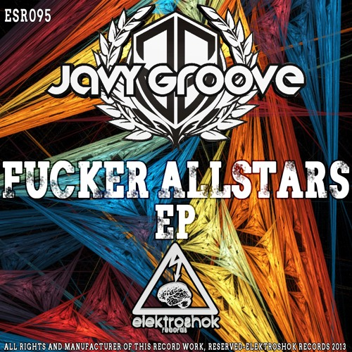 Javy Groove - Fucker Allstars (Original Mix)