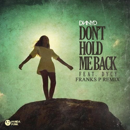DNNYD Feat. DyCy - Don't Hold Me Back (Franks P Remix)