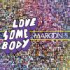 Marron 5 - Love Somebody - Royd Dj