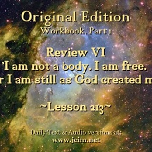ACIM LESSON 213 AUDIO Review VI - L193 ♫ ♪ ♫