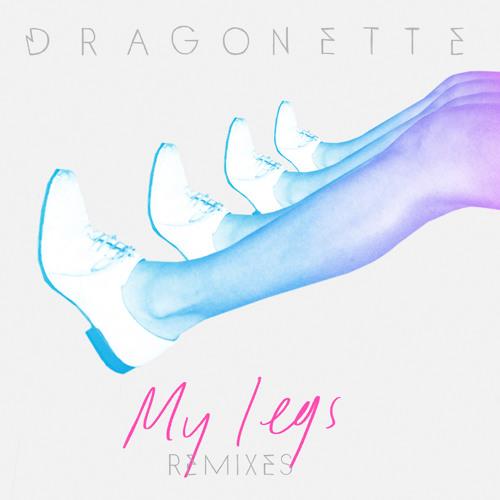 Dragonette - My Legs (Milk N Cookies Remix)
