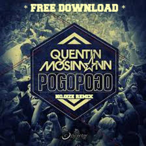 Quentin Mosimann - Pogo Pogo ( NO.O!ZE Remix )
