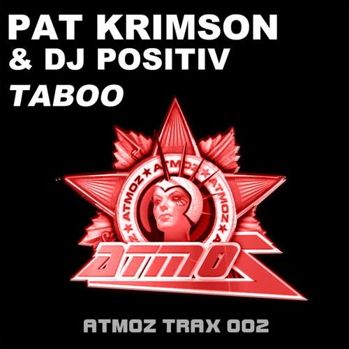 Pat Krimson & DJ Positiv - Taboo (Extended Mix)