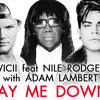 Avicii feat Nile Rodgers with Adam Lambert - Lay Me Down