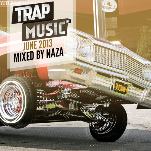 TrapMusic.NET June 2013 - Mixed by NAZA