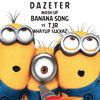 Minions X TJR - Whatup Banana (Dazeter MashUp) FREE DOWNLOAD