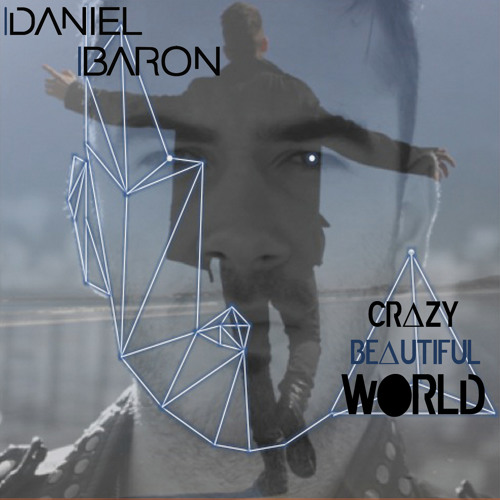 Daniel Baron - Crazy Beautiful World
