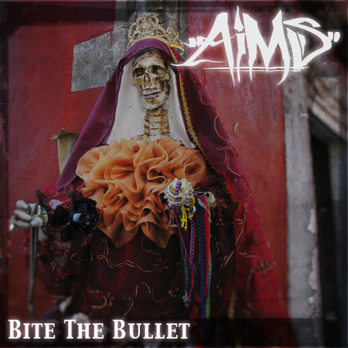 Bite The Bullet (Produced By AIms)