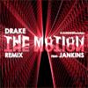 Drake The Motion Feat Jankins Jankins Remix Mp3