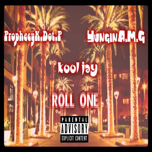 ProphecyK.Dot.P Ft YunginA.M.G & Kool Jay- Roll One-