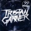 Download ✖ TRISTAN GARNER 99 MIXTAPE ✖ Mp3