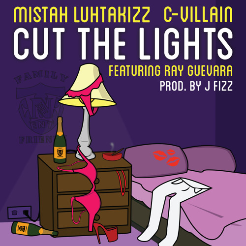 Mistah Luhtakizz & C-Villain - Cut The Lights (Feat. Ray Guevara) [Clean]