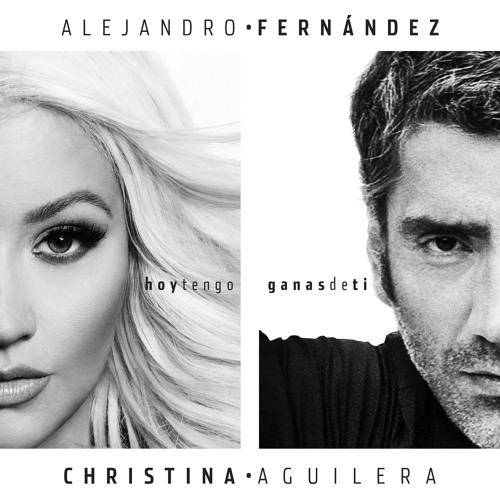 Alejandro Fernandez - Hoy Tengo Ganas De Ti Feat.Christina Aguilera