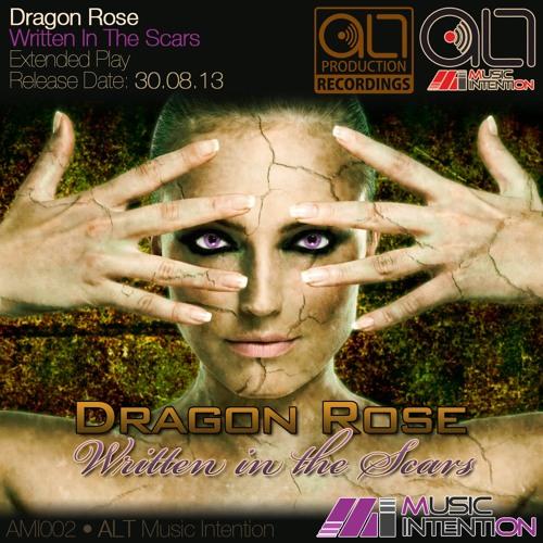 AMI002 : Dragon Rose - Written In The Scars (Original Mix)