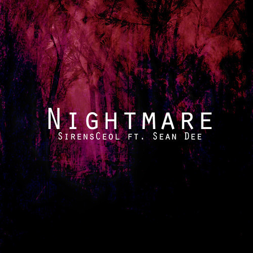 Nightmare by SirensCeol ft. Sean Dee