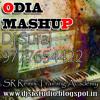 The Odia Mashup (DJ Suraj) Love & Dance Collections