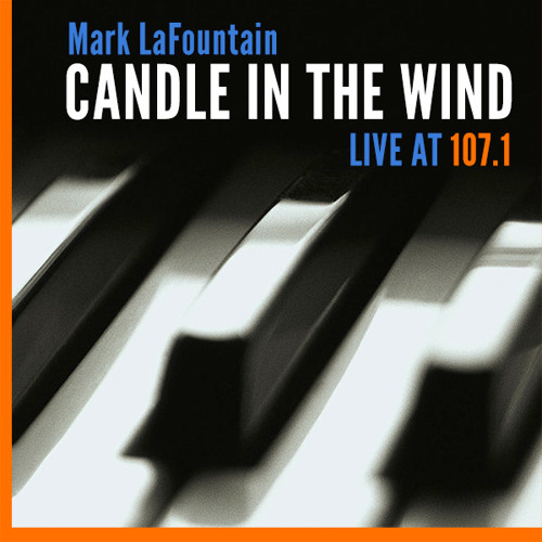 Mark LaFountain: Candle In The Wind (live At 107.1)