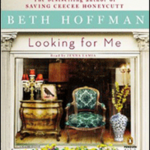 LOOKING FOR ME By Beth Hoffman, Read By Jenna Lamia