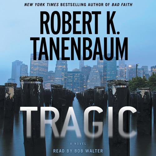 TRAGIC by Robert K. Tanenbaum Audiobook Excerpt