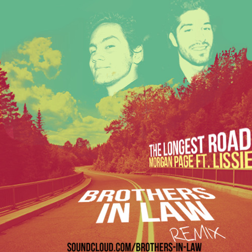 Morgan Page ft. Lissie - The Longest Road (Brothers In Law Remix)