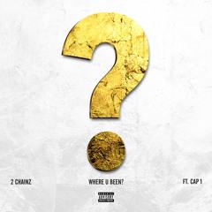 """2 Chainz """"Where U Been"""" feat. Cap 1"""