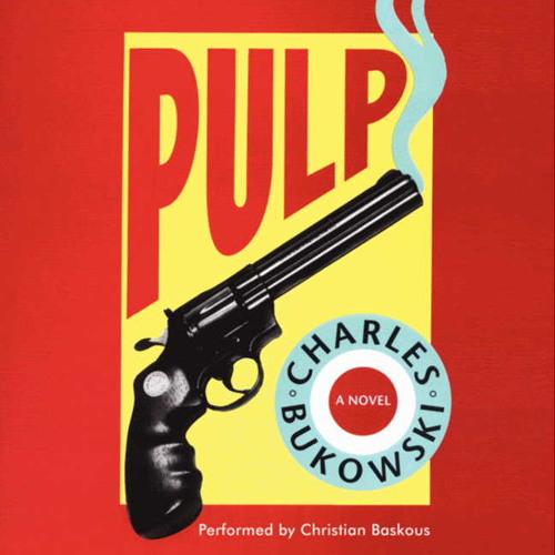 PULP by Charles Bukowski