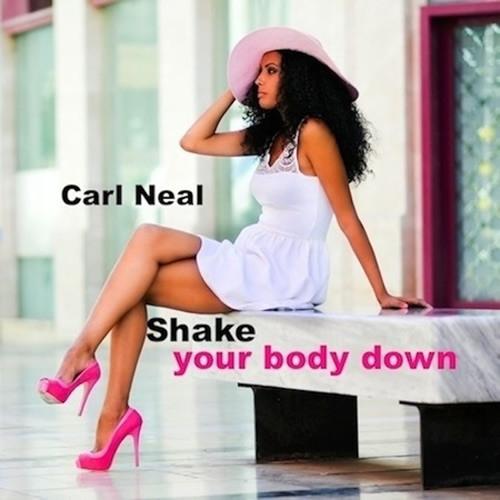 Carl Neal : Shake Your Body Down