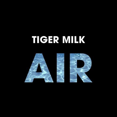 Tiger Milk - Air (Kyka & Chris Mil Dub)preview