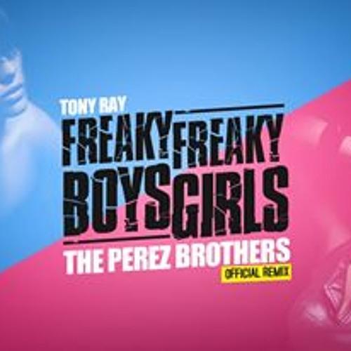 Tony Ray - Freaky Boys, Freaky Girls (The Perez Brothers Remix)