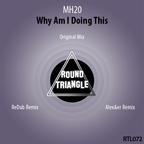Why Am I Doing This EP Preview (Incl. Original, ReDub, Alex&er Mixes)[Out Now!]