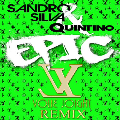 Sandro Silva & Quintino – Epic (Volie Joight Remix) Free DL link Inside!