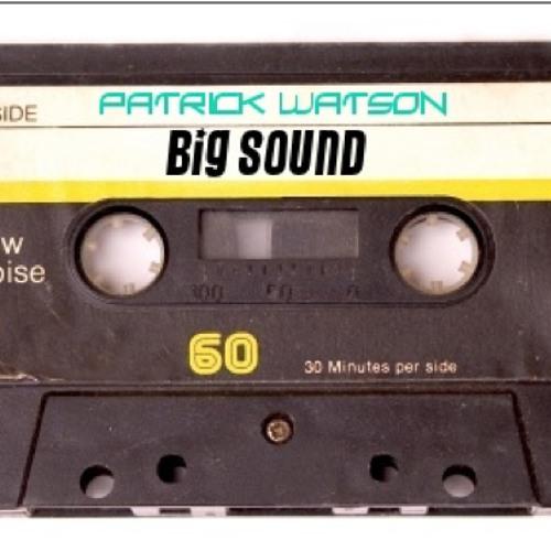 Patrick Watson- BIG SOUND (Original Mix)