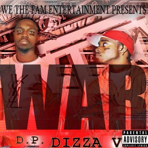 WTF Dizza Vee & Dp Presents - War