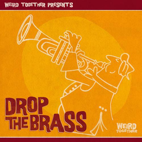 Weird Together - Drop The Brass
