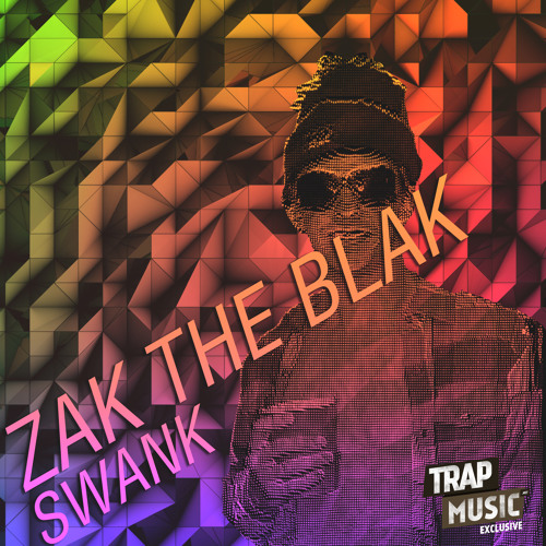 Swank By Zak The Blak - TrapMusic.NET Exclusive