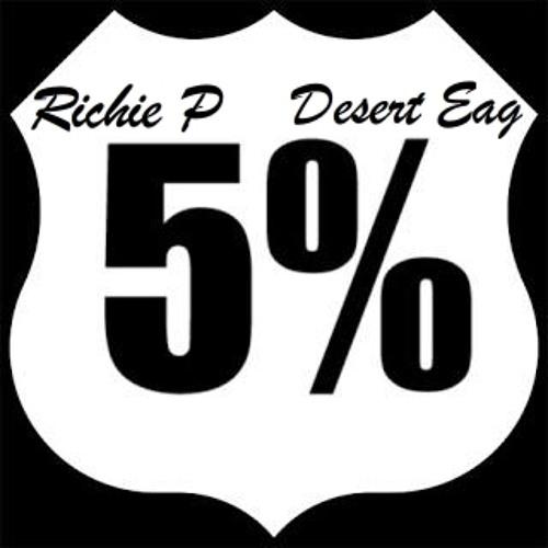 5 percent - Richie P ft Desert Eag